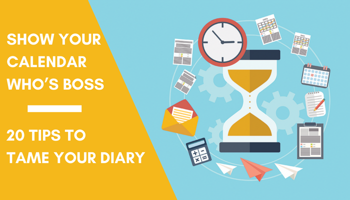 20 Calendar Management Tips: Show Your Diary Who's Boss