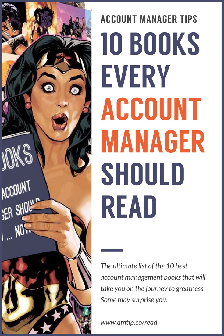 The ultimate list of the 10 best account management books that will take you on the journey to greatness. Some may surprise you.