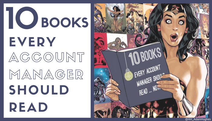 Keeping skills up-to-date is essential for everyone. If you're looking to get into account management, or progress your career, this is a list of 10 essential account management books every Account Manager should read