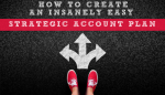 How to Create an Insanely Easy Strategic Account Plan + Template