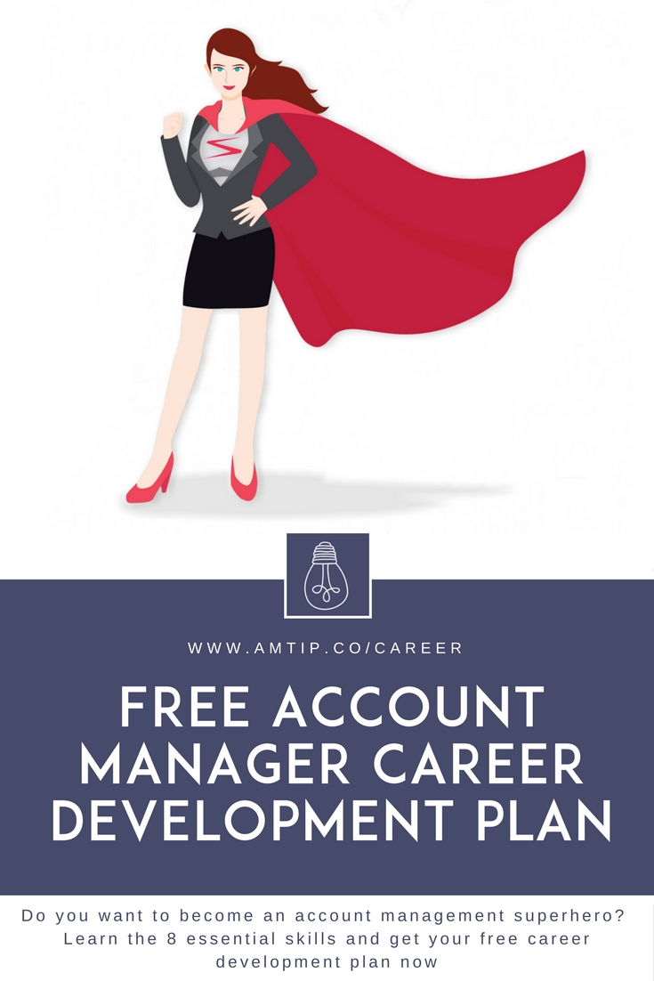 Do you want to become an account management superhero? Learn the 8 essential skills and get your free career development plan now. #careertips #career